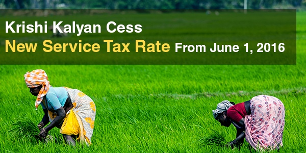 Krishi Kalyan Cess New Service Tax Rate From June 1, 2016
